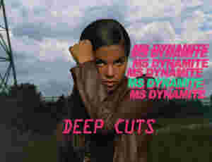 Deep Cuts: Ms. Dynamite