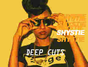 Deep Cuts: Shystie