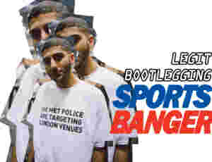 Sports Banger: Legit Bootlegging